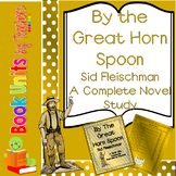 By the Great Horn Spoon! by Sid Fleischman Book Unit