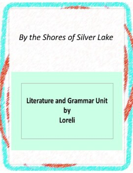 By the Shores of Silver Lake Literature and Grammar Unit