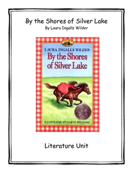 By the Shores of Silver Lake by Laura Ingalls Wilder Literature Unit