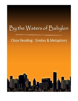 """By the Waters of Babylon"" Close Reading for Similes & Metaphors"