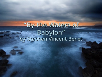 By the Waters of Babylon Slideshow Notes