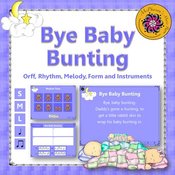 Bye Baby Bunting: Orff, Rhythm, Melody, Form and Instruments