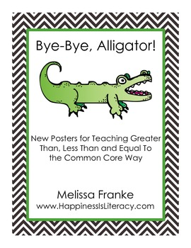 Bye-Bye Alligator: Posters for Teaching Greater /Less/Equa