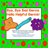 Bye, Bye BAD Germs, Hello Helpful Germs!!