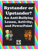 Bystander or Upstander?  An Anti-Bullying Lesson Plan, Activity, and PowerPoint