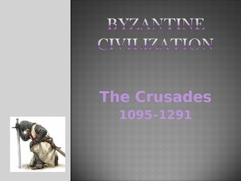 Byzantine Civilization - The Crusades