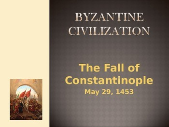 Byzantine Civilization - The Fall of Constantinople