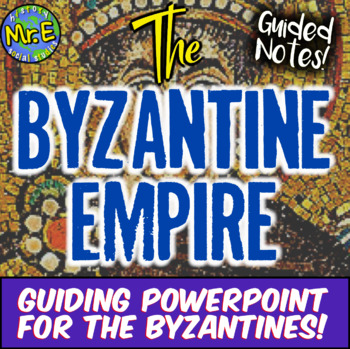 Byzantine Empire Guiding Unit PowerPoint: Byzantine Guided Notes & PowerPoint!