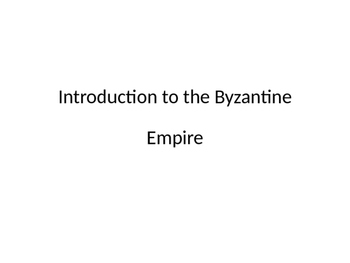 Byzantine Empire: Rise, Geography, Justinian & his code, a