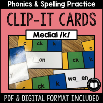 C, CK, K -- Medial /k/ Clip-It Cards for Phonics & Spelling Practice