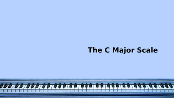 C Major Scale - PowerPoint Lesson