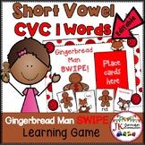 C-V-C Short Vowels Game - SWIPE  Gingerbread Man Theme {EDITABLE}