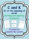 C and K - sorting and spelling activities