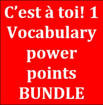 C'est à toi 1 Unités 1 - 12 vocabulary power point Bundle