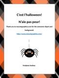 C'est l'halloween! N'aie pas peur!