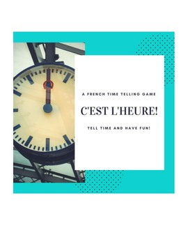 C'est l'heure! French Telling Time Game
