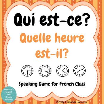 C'est qui? French Speaking Game ~ Quelle heure est-il?  Telling Time