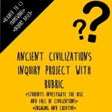 C3 Frameworks Inquiry Project (Ancient Civilizations) with Rubric