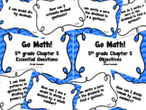CA Go Math 5th Grade Resource Packet-Ch 5 Essential Questions & Daily Objectives