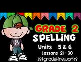 SECOND GRADE Spelling Units 5 & 6
