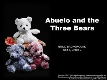 CA Treasures Abuelo and the Three Bears Grade 2 Unit 3 (Common Core Standards)