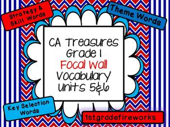 CA Treasures Grade 1 ....Focal Wall Vocab Charts... Units 5 & 6