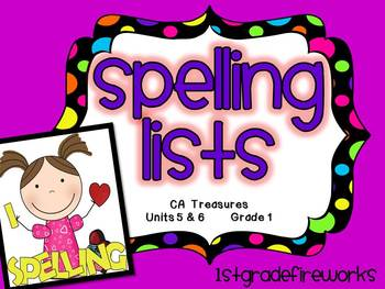 CA Treasures Grade 1 ....Spelling Lists... Units  5 & 6