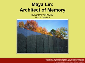 CA Treasures Maya Lin, Architect of Memory Grade 5 Unit 1 (Common Core Aligned)