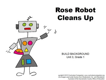CA Treasures Rose Robot Cleans Up Grade 1 Unit 3 (Common Core Standards)