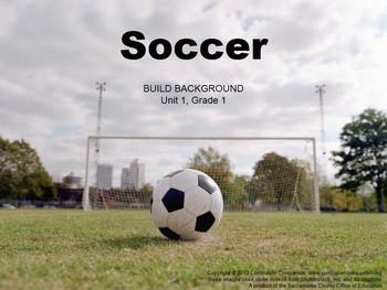 CA Treasures Soccer Grade 1 Unit 1 (Common Core Standards)
