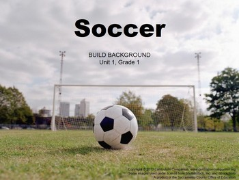 CA Treasures Soccer Grade 1 Unit 1 (Common Core Standards)