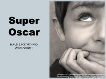 CA Treasures Super Oscar Grade 1 Unit 6 (Common Core Standards)