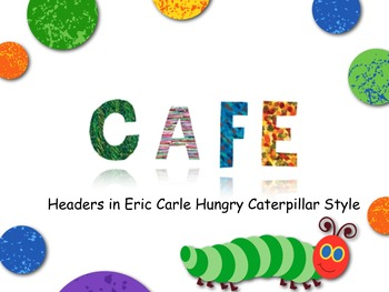 CAFE Headers in Eric Carle Hungry Caterpillar Style
