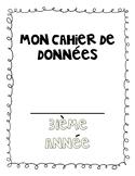 CAHIER DE DONNÉES/ STUDENT DATA FOLDER
