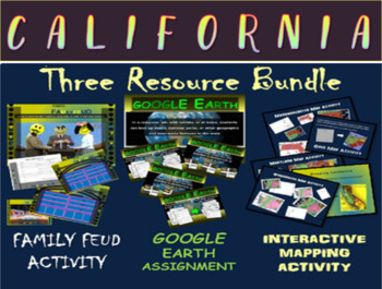 CALIFORNIA 3-Resource Bundle (Map Activty, GOOGLE Earth, Family Feud Game)