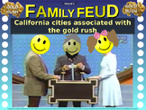 CALIFORNIA GOLD RUSH Family Feud! fun 4th Grade History review game