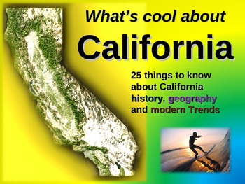 CALIFORNIA: Interactive 75-slide PPT (25 historical, geographic & modern topics)