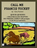 CALL ME FRANCIS TUCKET - Quick Quizzes and Writing Prompts