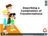CANADA Math 5: Geometry: Describing Combination Transformations Concept Capsule