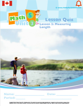 CANADA Math 5: Geometry: L2: Measuring Lengths Quiz