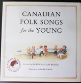 MUSIC CANADIAN FOLK SONGS FOR THE YOUNG lyric French & English TEACHER RESOURCE