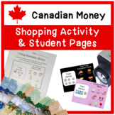 CANADIAN MONEY - Shopping Activity and Student Pages