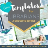 CANVA Templates for Librarians | A FULLY EDITABLE Growing Bundle