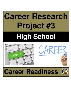 CAREER AND COLLEGE* RESEARCH PROJECT #3 FOR HIGH SCHOOL- C