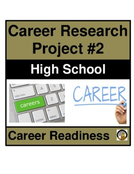 CAREER / JOB RESEARCH PROJECT #2 FOR HIGH SCHOOL STUDENTS-