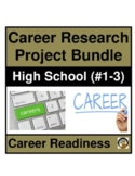 CAREER / JOB RESEARCH PROJECT BUNDLE (#1-3) FOR HIGH SCHOOL STUDENTS