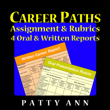 CAREER PATHS Assignment & Rubrics  4 Oral & Written Reports > GREAT ACTIVITY!