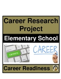 CAREER RESEARCH PROJECT- FOR ELEMENTARY STUDENTS- CAREER READINESS