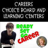 Careers Choice Board and Learning Centers