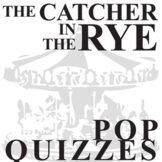 THE CATCHER IN THE RYE 5 Pop Quizzes